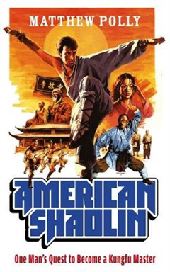 American Shaolin: One Man\'s Quest to Become a Kungfu Master