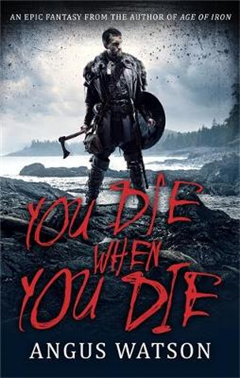 YOU DIE WHEN YOU DIE