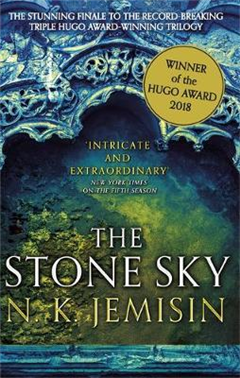 The Stone Sky: The Broken Earth, Book 3, WINNER OF THE NEBULA AWARD 2018