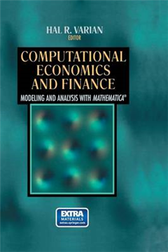 Computational Economics and Finance: Modeling and Analysis with Mathematica (R)