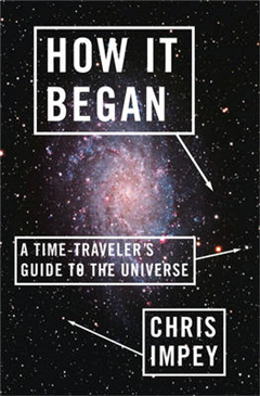 How It Began: A Time-Traveler\'s Guide to the Universe