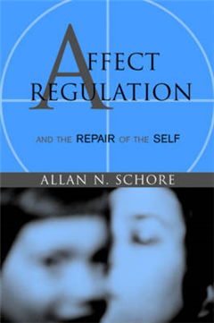 Affect Regulation and the Repair of the Self