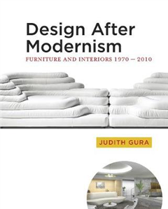 Design After Modernism: Furniture and Interiors 1970-2010