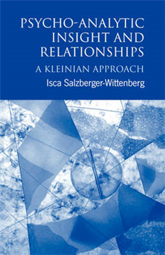 Psycho-Analytic Insight and Relationships: A Kleinian Approach