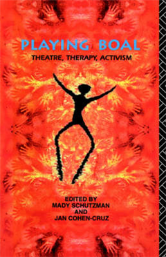Playing Boal: Theatre, Therapy, Activism