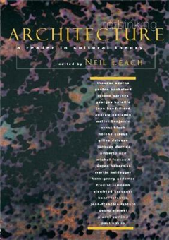 Rethinking Architecture: A Reader in Cultural Theory