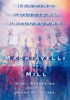 Reading Political Philosophy: Machiavelli to Mill