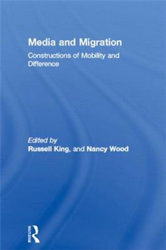 Media and Migration: Constructions of Mobility and Difference