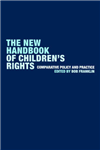 The New Handbook of Children\'s Rights: Comparative Policy and Practice