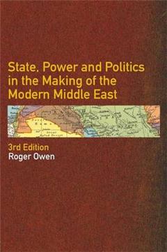 State, Power and Politics in the Making of the Modern Middle