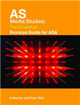 AS Media Studies: The Essential Revision Guide for AQA