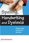 Spelling, Handwriting and Dyslexia: Overcoming Barriers to Learning