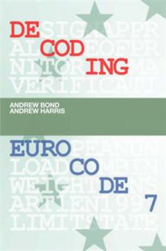 Decoding Eurocode: Volume 7