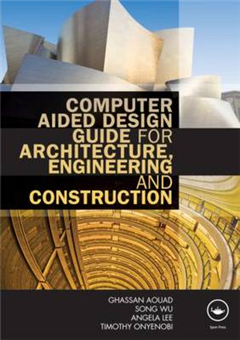 Computer Aided Design Guide for Architecture, Engineering and Construction