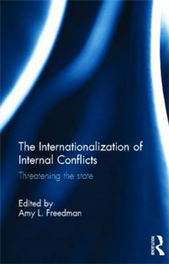 The Internationalization of Internal Conflicts: Threatening the State