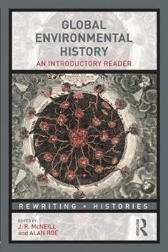 Global Environmental History: An Introductory Reader