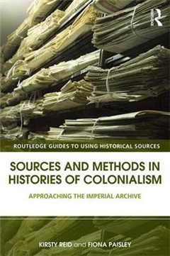 Sources and Methods in Histories of Colonialism