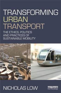 Transforming Urban Transport: The Ethics, Politics and Practices of Sustainable Mobility