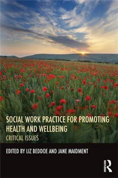 Social Work Practice for Promoting Health and Wellbeing: Critical Issues