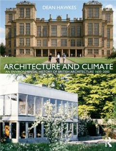 Architecture and Climate: An Environmental History of British Architecture 1600-2000