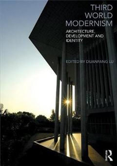 Third World Modernism: Architecture, Development and Identity