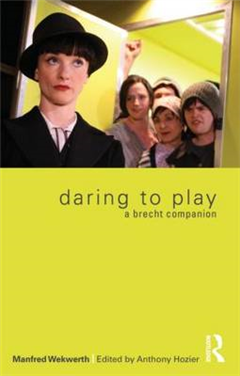 Daring to Play: A Brecht Companion