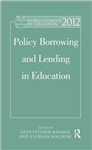 World Yearbook of Education 2012: Policy Borrowing and Lending in Education