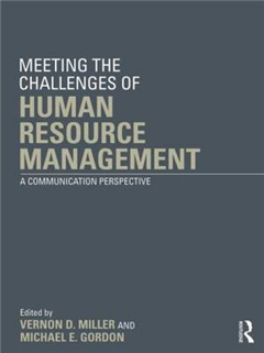 Meeting the Challenge of Human Resource Management: A Communication Perspective