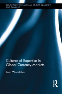 Cultures of Expertise in Global Currency Markets