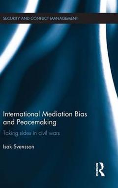 International Mediation Bias and Peacemaking: Taking Sides in Civil Wars