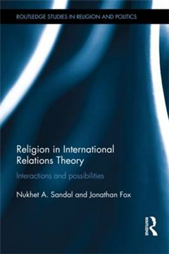 Religion in International Relations Theory: Concepts, Tools, Debates
