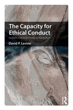 The Capacity for Ethical Conduct: On psychic existence and the way we relate to others