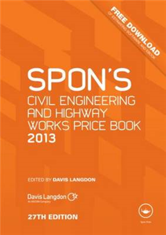 Spon\'s Civil Engineering and Highway Works Price Book: 2013