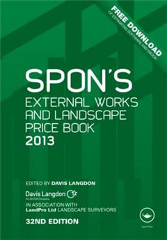 Spon\'s External Works and Landscape Price Book: 2013