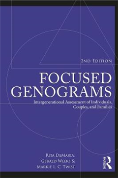 Focused Genograms, 2nd Edition: Intergenerational Assessment of Individuals, Couples, and Families