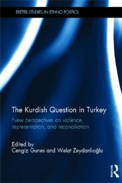 The Kurdish Question in Turkey: New Perspectives on Violence, Representation and Reconciliation