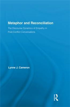 Metaphor and Reconciliation: The Discourse Dynamics of Empathy in Post-Conflict Conversations