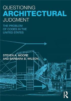 Questioning Architectural Judgment: The Problem of Codes in the United States