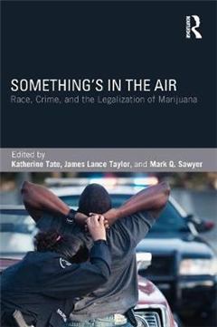 Something\'s in the Air: Race, Crime, and the Legalization of Marijuana
