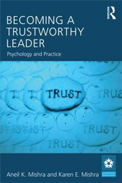 Becoming a Trustworthy Leader: Psychology and Practice