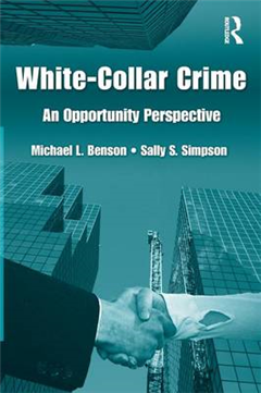 White Collar Crime: An Opportunity Perspective