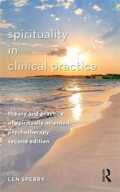 Spirituality in Clinical Practice: Theory and Practice of Spiritually Oriented Psychotherapy