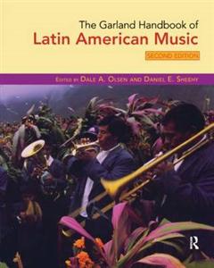The Garland Handbook of Latin American Music
