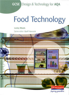 GCSE Design and Technology for AQA: Food Technology Student Book