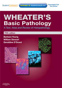 Wheater\'s Basic Pathology: A Text, Atlas and Review of Histopathology: With STUDENT CONSULT Online Access