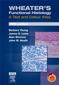 Wheater\'s Functional Histology: A Text and Colour Atlas: A Text and Colour Atlas