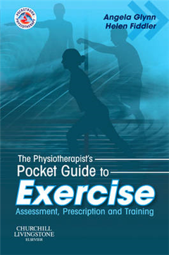 The Physiotherapist\'s Pocket Guide to Exercise: Assessment, Prescription and Training