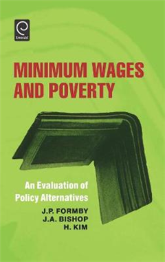 Minimum Wages and Poverty: An Evaluation of Policy Alternatives