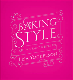 Baking Style: Art, Craft, Recipes