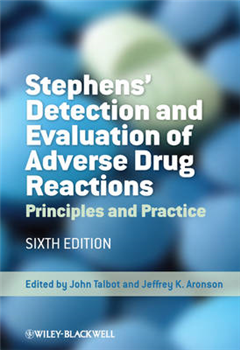Stephens\' Detection and Evaluation of Adverse Drug Reactions: Principles and Practice